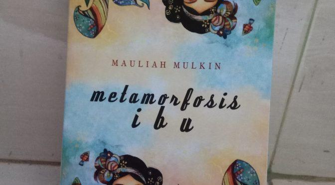 Metamorfosis Ibu: Membumikan Ilmu Parenting