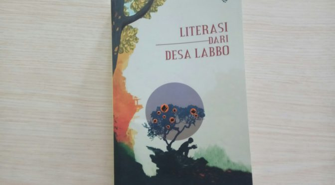 Literasi Desa Labbo: Dari Desa, Oleh Desa, dan Untuk Desa