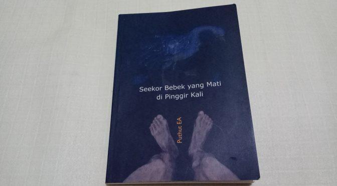 Seekor Bebek yang Mati di Pinggir Kali: Kemelut Manusia Modern dalam cerita Obrolan Sederhana